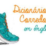 Dicionário da Corredora – Inglês