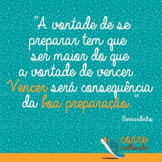 """""""A vontade de se preparar tem que ser maior do que a vontade de vencer. Vencer será a consequência da boa preparação."""" Bernardinho"""