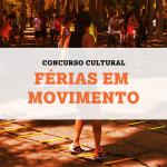 Concurso Cultural: Férias em Movimento