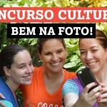 Concurso Cultural: Bem na Foto!
